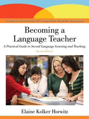 Becoming a Language Teacher By Horwitz, Elaine K.