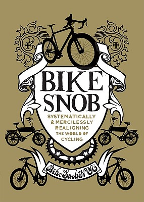 Bike Snob By Weiss, Eben/ Koelle, Christopher (ILT)